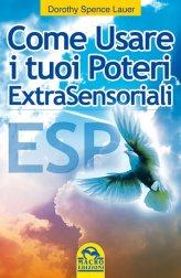 Dorothy Spence Lauer ESP -  Come Usare i Tuoi Poteri Extrasensoriali