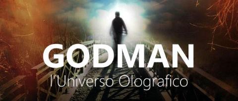 Godman, l'universo olografico, parte I