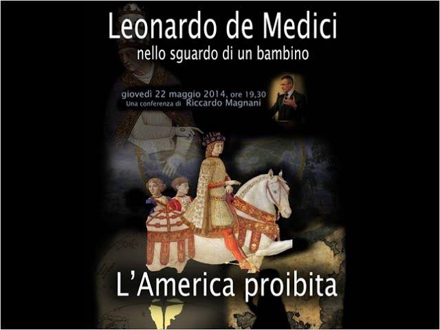 Riccardo Magnani: Leonardo de Medici nello sguardo di un bambino – l' America proibita
