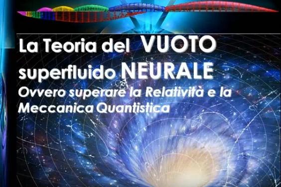 Sabato Scala: La Teoria del Vuoto superfluido Neurale
