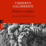 Umberto Galimberti - Psiche e tecne. L'uomo nell'età della tecnica 2